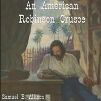 An American Robinson Crusoe