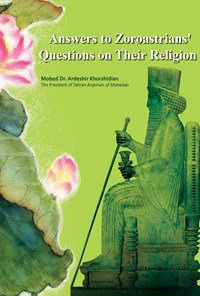 Answers to Zoroastrians' Questions on Their Religion