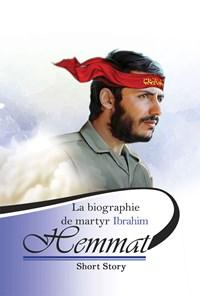 La biographie de  martyr Ibrahim Hemmat