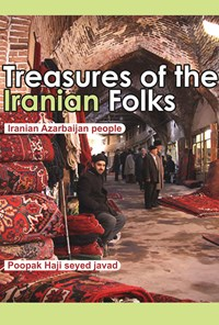 Treasures of the Iranian Folks Iranian-Azarbaijan people