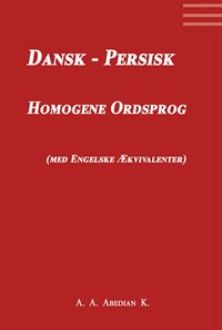 Dansk-Persisk Homogene Ordsprog, med Engelske Ækvivalenter