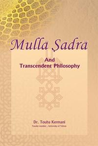ملاصدرا و فلسفهی متعالی (انگلیسی)