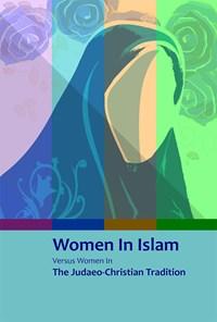 Women In Islam Versus Women In The Judaeo-Christian Tradition