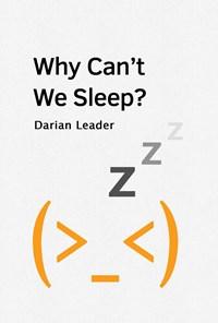 ?Why Can't We Sleep